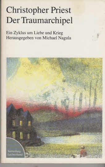 Der Traumarchipel : e. Zyklus um Liebe u. Krieg. Hrsg., eingel. u. aus d. Engl. übertr. von Michael Nagula Orig.-Ausg.