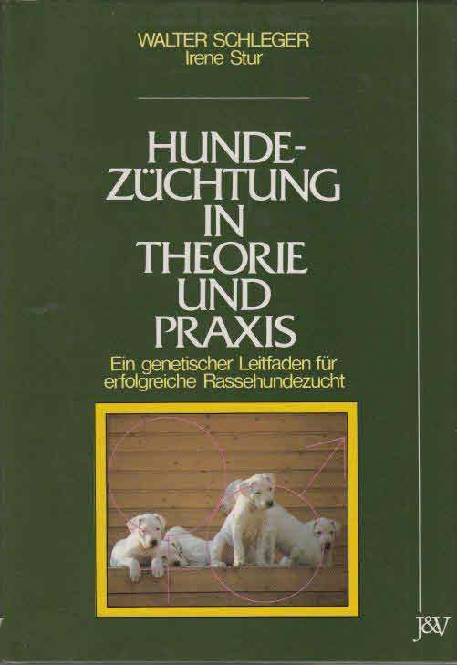 Hundezüchtung in Theorie und Praxis : ein genetischer Leitfaden für erfolgreiche Rassehundzucht. ; Irene Stur 1. Auflage
