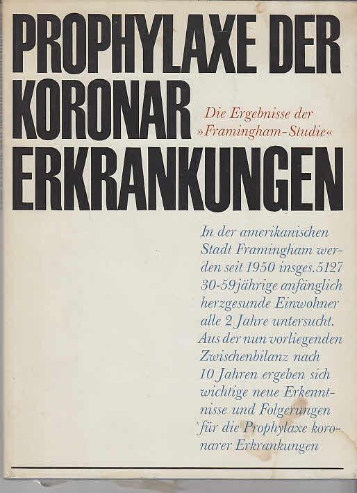 """Prophylaxe Der Koronar Erkrankungen. Die Ergebnisse Der """"Framingham-Studie"""" 1. Auflage"""