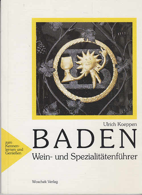 BADEN Wein- und Spezialitaetenfuehrer fuer Reise und Einkauf (mit Karte)