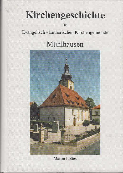 Kirchengeschichte der Evangelisch-Lutherischen Kirchengemeinde Mühlhausen.