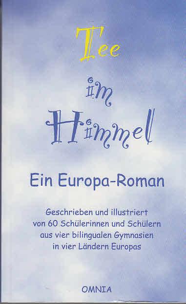 Tee im Himmel: Ein Europa-Roman