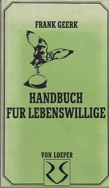 Geerk, Frank: Handbuch für Lebenswillige : Gedichte u. Chansons. Mit Zeichn. von Joseph Duvanel ... Orig.-Ausg.