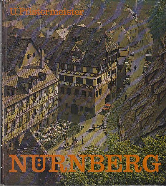 Nürnberg : Zauber e. unvergängl. Stadt in Farbbildern u. alten Stichen. 2., durchges. Aufl.
