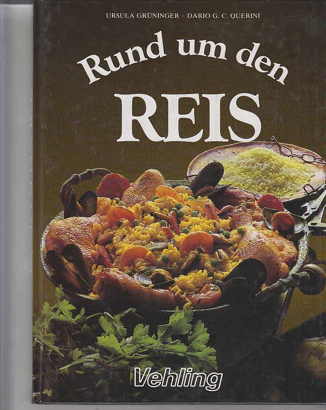Grüninger, Ursula und Dario G. C. Querini: Rund um den Reis. ; Dario G. C. Querini Sonderausg.