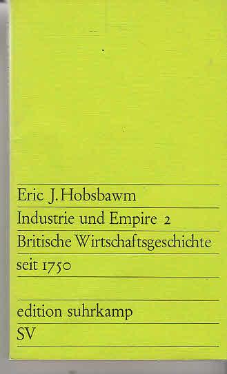 [Industry and empire. dt.] Industrie und Empire. - Mehrteiliges Werk] Teil: 2.Britische Wirtschaftsgeschichte. 4. Auflage