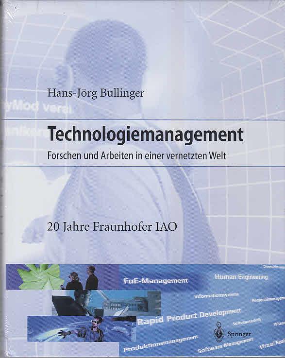 Technologiemanagement : Forschen und Arbeiten in einer vernetzten Welt.