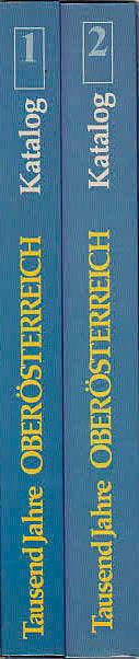 , unbekannt: Tausend Jahre Ober-Österreich - Das Werden eines Landes - Ausstellung des Landes Oberösterreich 29.April bis 26.Oktober 1983 in der Burg zu Wels Band 1 und 2