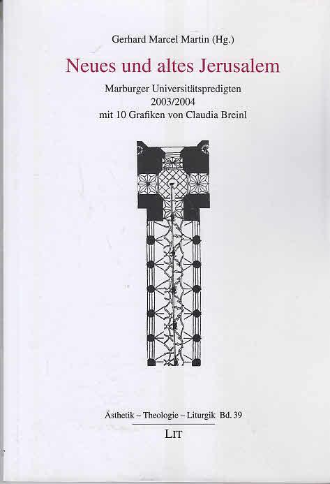 Neues und altes Jerusalem: Marburger Universitätspredigten mit 10 Grafiken von Claudia Breinl 1., Aufl.