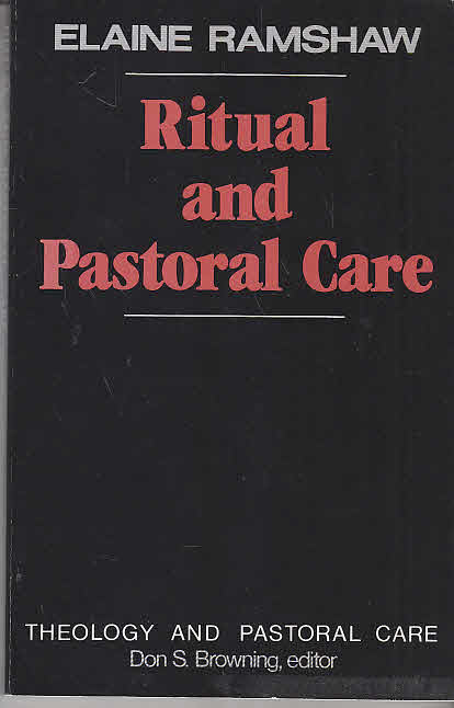 Ritual and Pastoral Care (Theology & Pastoral Care)