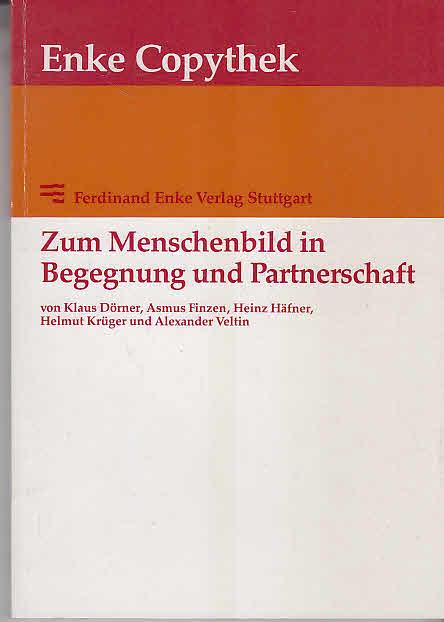 Zum Menschenbild in Begegnung und Partnerschaft. Beiträge zur dynamischen Psychopathologie W. Th. Winklers