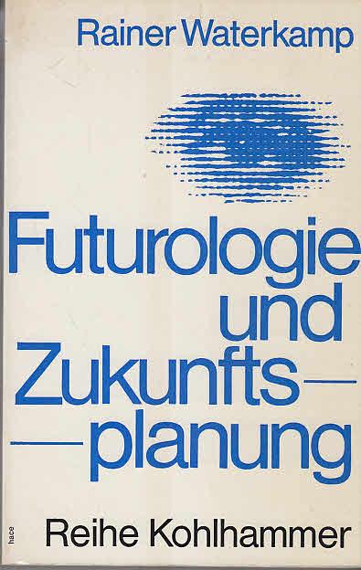 Futurologie und Zukunftsplanung