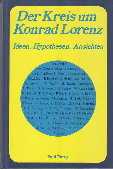 Der Kreis um Konrad Lorenz : Ideen, Hypothesen, Ansichten ; Festschr. anlässl. d. 85. Geburtstages von Konrad Lorenz am 7. 11. 1988. hrsg. von W. M. Schleidt. Mit Beitr. von R. Apfelbach ...