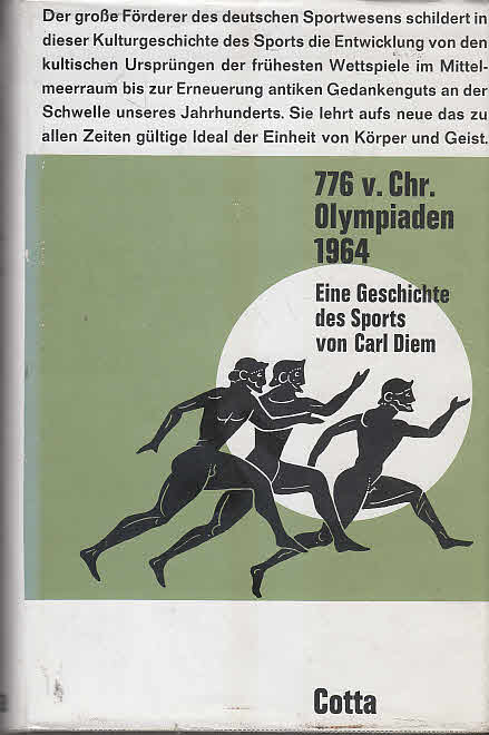 Diem, Carl: 776 v. Chr. Olympiaden 1964: eine Geschichte des Sports