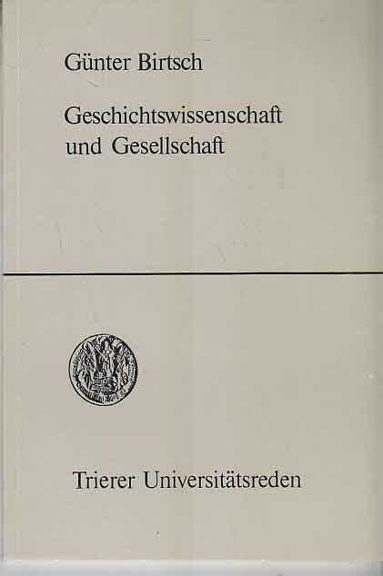 Geschichtswissenschaft und Gesellschaft : Tendenzen der deutschen Geschichtswissenschaft seit dem 19. Jahrhundert.