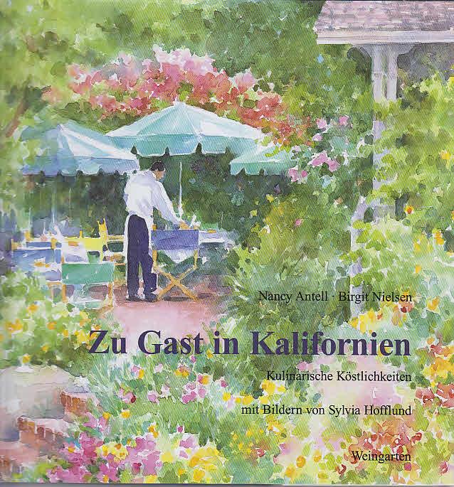 Zu Gast in Kalifornien : kulinarische Köstlichkeiten. ; Birgit Nielsen. Mit Bildern von Sylvia Hofflund