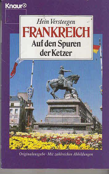 Versteegen, Hein: Frankreich. Auf den Spuren der Ketzer.