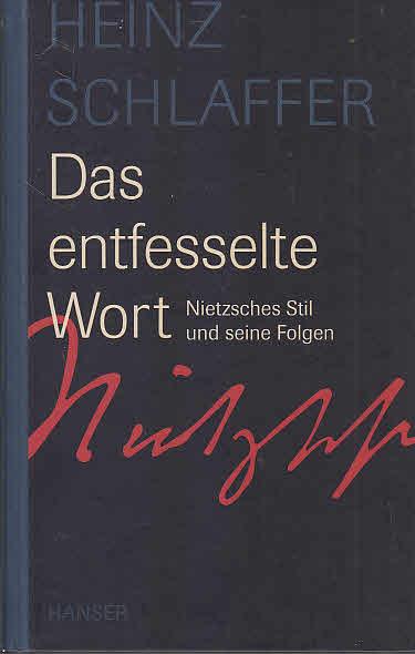 Das entfesselte Wort : Nietzsches Stil und seine Folgen.
