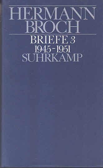 Kommentierte Werkausgabe in 13 Bänden: Band 13/3: Briefe 3 (1945-1951). Dokumente und Kommentare zu Leben und Werk Auflage: 2