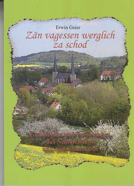 Erwin, Geier: Zän vagessen werglich za schod: mit Geschichten und Erzählungen in oberfränkischer Mundart Auflage: Erstausgabe