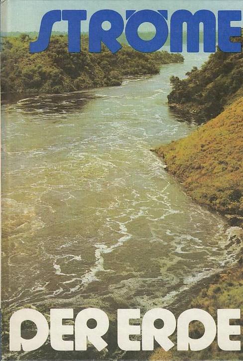 Ströme der Erde. 1. Aufl.