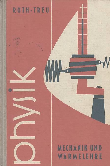 Physik Oberstufe: Erster Teil: Mechanik und Wärmelehre