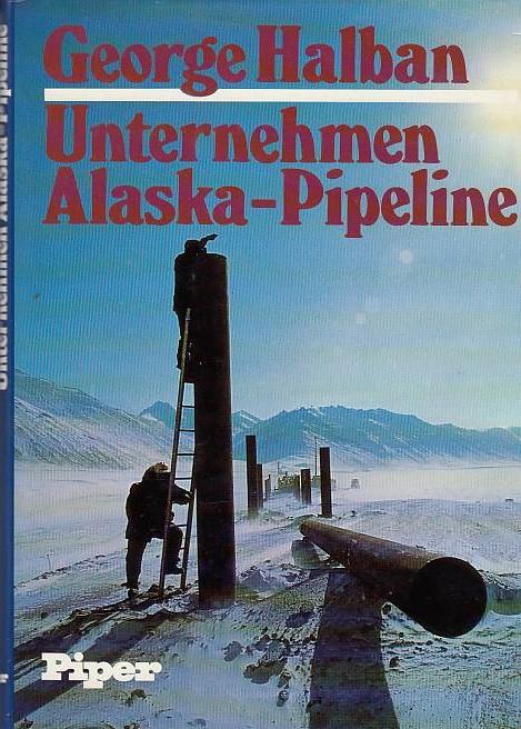 Unternehmen Alaska-Pipeline.