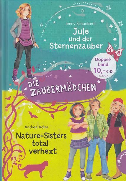 Die Zaubermädchen; Teil: Jule und der Sternenzauber [u.a.].