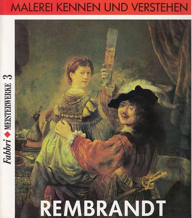 Meisterwerke. Malerei kennen und verstehen. Meisterwerke 3, Rembrandt.