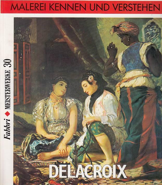 Meisterwerke Delacroix Malerei kennen und verstehen Meisterwerke 30