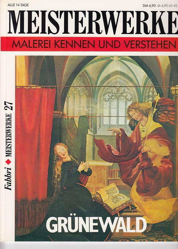 Meisterwerke Grünewald Malerei kennen und verstehen Meisterwerke 27
