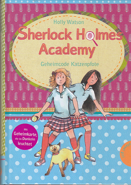 Watson, Holly: Die Sherlock-Holmes-Academy; Teil: Geheimcode Katzenpfote