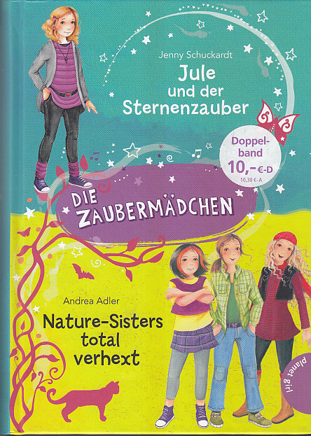 Die Zaubermädchen: Jule und der Sternenzauber & Nature-Sisters total verhext