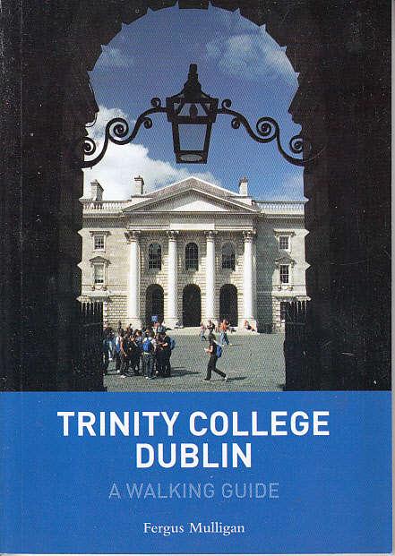 Trinity College Dublin: a Walking Guide