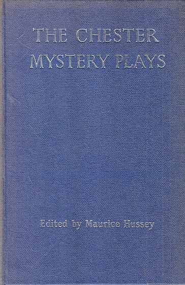 The Chester Mystery Plays: Sixteen Pageant Plays from The Chester Craft Cycle