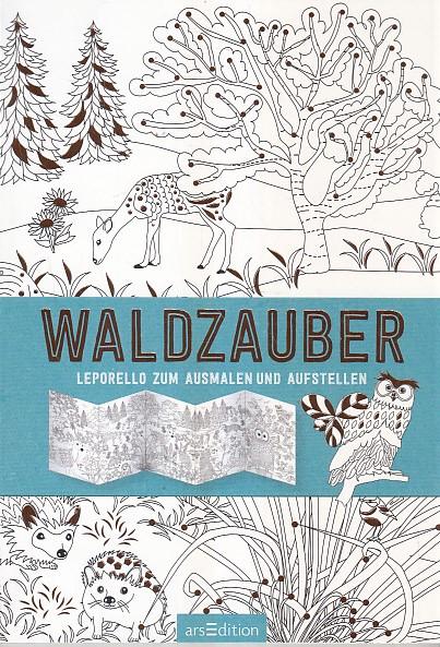 Waldzauber : Leporello zum Ausmalen und Aufstellen. Malprodukte für Erwachsene