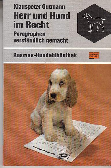 Gutmann, Klauspeter: Herr und Hund im Recht - Paragraphen verständlich gemacht
