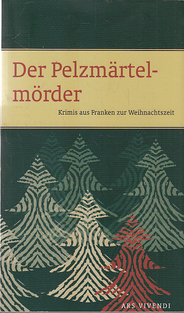 Der Pelzmärtelmörder: Krimianthologie Auflage: 2