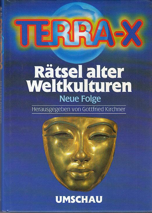 Kirchner, Gottfried.: Terra X. Rätsel alter Weltkulturen II