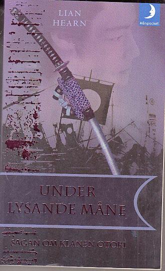 Hearn, Lian: Under lysande måne (Sagan om klanen Otori, Band 3)