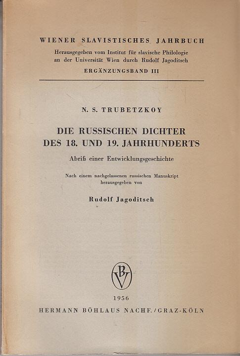 Trubetzkoy, N. S.: Die russischen Dichter des 18. und 19. Jahrhunderts : Abriß einer Entwicklungsgeschichte. Wiener slavistisches Jahrbuch : Ergänzungsband 3.
