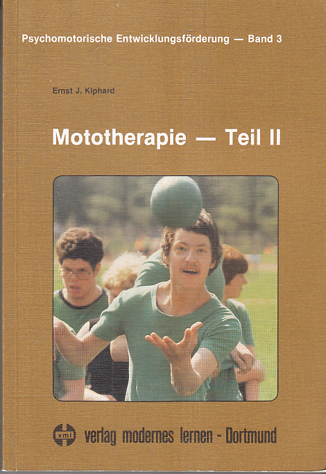 Kiphard, Ernst J.: Mototherapie; Teil: 2. Psychomotorische Entwicklungsförderung ; Bd. 3
