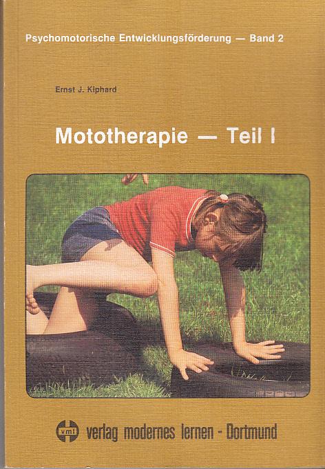 Kiphard, Ernst J.: Mototherapie; Teil: 1. Psychomotorische Entwicklungsförderung ; Bd. 2