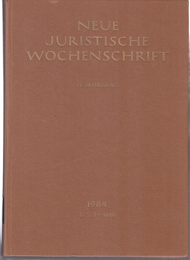 Autorenkollektiv: NJW 1984 (I), 37. Jahrgang 1984, 1. Halbband, Neue Juristische Wochenschrift
