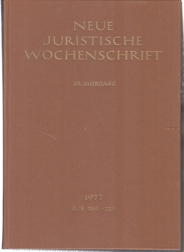 NJW 1977 (II), 30. Jahrgang 1977, 2. Halbband, Neue Juristische Wochenschrift