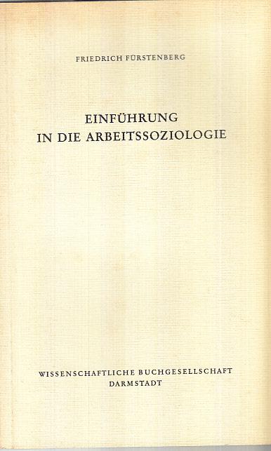 Fürstenberg, Friedrich (Verfasser): Einführung in die Arbeitssoziologie. Friedrich Fürstenberg