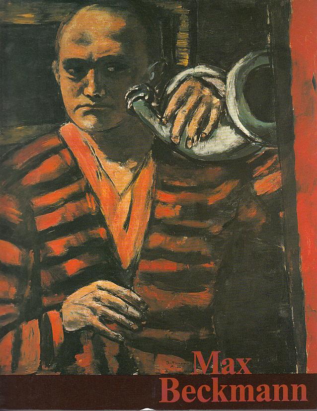 Gallwitz, Klaus und Max Beckmann: Max Beckmann: Gemälde 1905 - 1950. Ausstellungs-Katalog Städel Frankfurt 1990/91