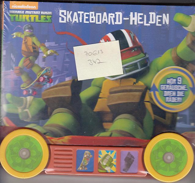 Teenage Mutant Ninja Turtles - Skateboard-Helden. Nickelodeon. Text von Brian Houlihan. Ill. von Patrick Spaziante / Teenage Mutant Ninja Turtles
