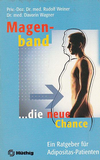 Magenband - Die neue Chance. Ein Ratgeber für Adipositas-Patienten