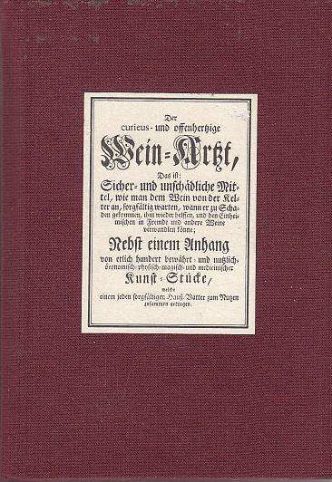 Die Bibliophilen Taschenbücher Nr. 63, Der curieus- Und Offenherzige Wein-Arzt, Nachdruck der Ausgabe Von 1753